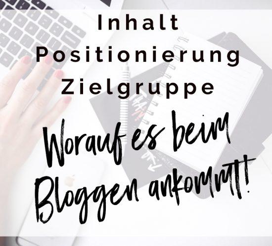 Inhalt, Positionierung, Zielgruppe - worauf es beim Bloggen ankommt!