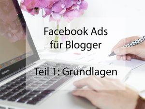 Facebook Ads für Blogger Teil 1 | BLOGST