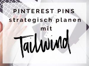 Pinterest Pins strategisch planen mit Tailwind