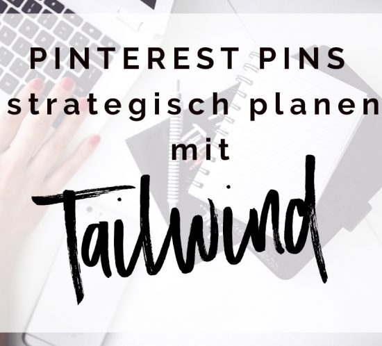 Pinterest Pins strategisch planen mit Tailwind