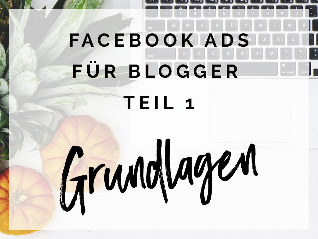 FACEBOOK ADS für Blogger – Teil 1: Grundlagen – Werbung