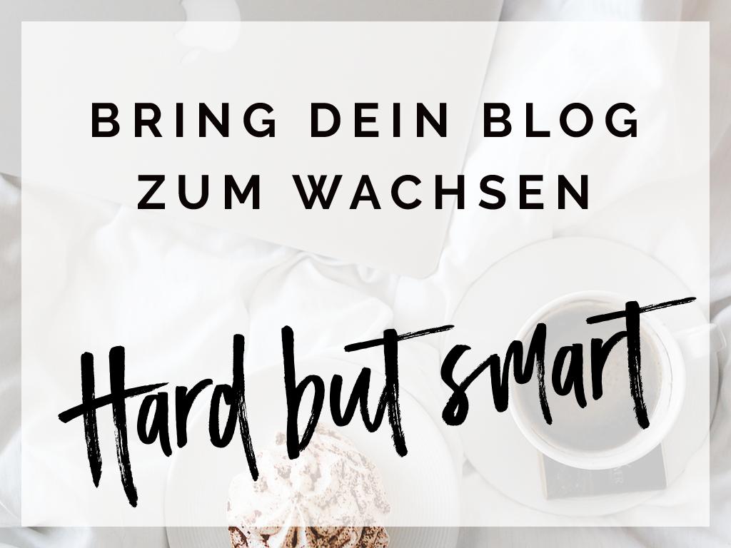 Bring dein Blog zum wachsen: Hard but smart – Werbung