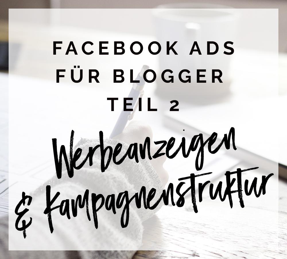 Facebook Ads für Blogger – Teil 2: Werbeanzeigen-Kampagnenstruktur – Werbung