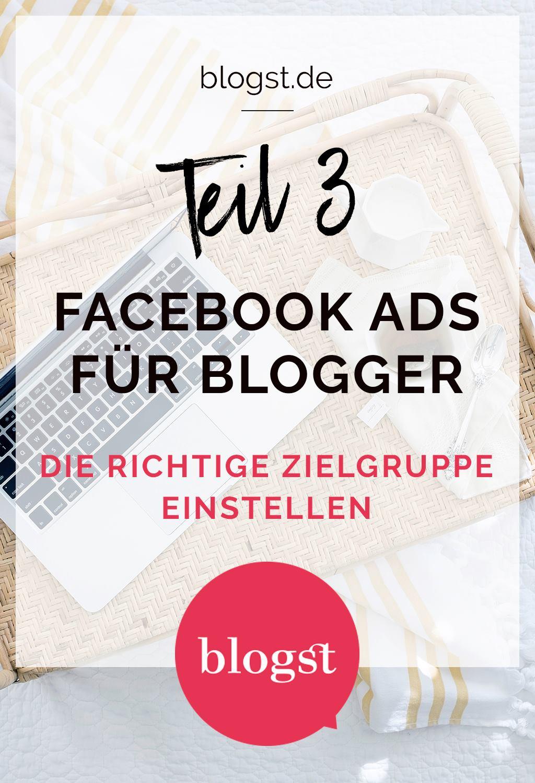 Facebook Ads für Blogger Teil 3 : die richtige Zielgruppe einstellen